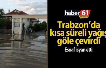 Trabzon'da yağmur yine göle çevirdi | Trabzon Haberleri