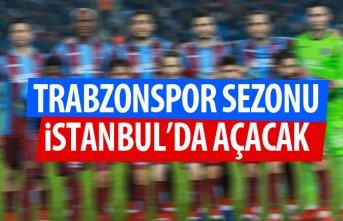 Trabzonspor sezonu İstanbul'da açacak - İşte...