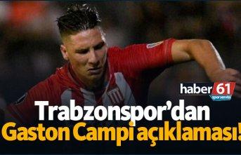 Trabzonspor'dan Gaston Campi açıklaması!