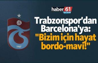 """Trabzonspor'dan Barcelona'ya: """"Bizim..."""