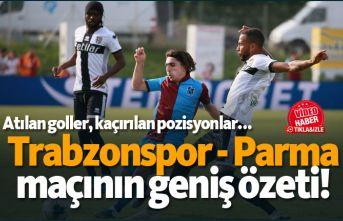 Trabzonspor - Parma maçının geniş özeti!