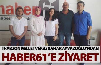 Bahar Ayvazoğlu'ndan Haber61'e ziyaret