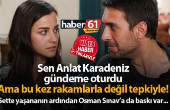 Sen Anlat Karadeniz oyuncusuna büyük tepki! Osman Sınav'a baskı var...