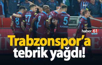 Trabzonspor'a tebrik yağdı!