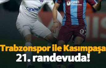 Trabzonspor ile Kasımpaşa 21. randevuda!