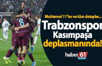 Trabzonspor Kasımpaşa karşısında! Muhtemel 11'ler...
