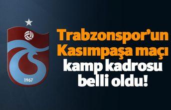 Trabzonspor'un Kasımpaşa maçı kamp kadrosu...