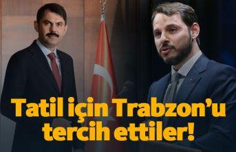 Bakanlar tatil için Trabzon'u tercih ettiler!