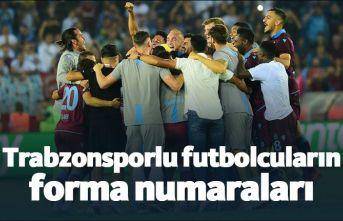 Trabzonsporlu futbolcuların giyeceği forma numaraları!