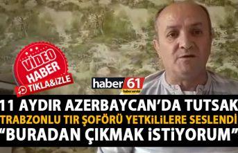 11 Aydır Azerbaycan'da tutsak tutulan Trabzonlu...
