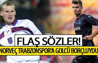 Flaş sözler: Norveç Trabzonspor'a bir golcü...
