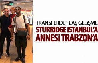 Sturridge İstanbul'a annesi Trabzon'a