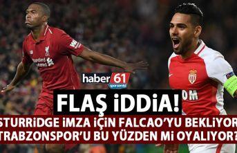 Trabzonspor'un gündemindeki Sturridge, Falcao'yu...