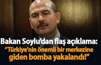 """Bakan Soylu: """"Bu gece Türkiye'nin önemli bir merkezine giden bombayı yakaladık"""""""