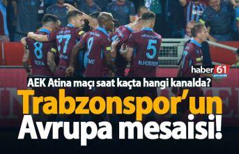 Trabzonspor - AEK Atina maçı saat kaçta, hangi...
