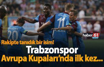 Trabzonspor Avrupa Kupaları'nda ilki yaşayacak!