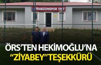 """Örs'ten Hekimoğlu'na """"Ziyabey"""" teşekkürü"""