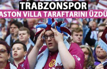 Trabzonspor, Aston Villa taraftarını üzdü