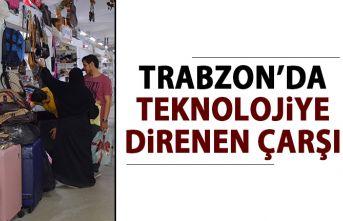 Trabzon'da teknolojiye direnen çarşı