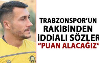 Trabzonspor'un rakibinden iddialı sözler