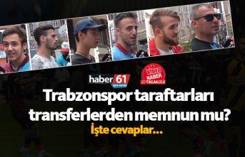 Trabzonspor taraftarları transferlerden memnun mu?