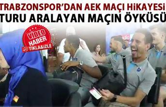 Trabzonspor'un AEK maçı hikayesi