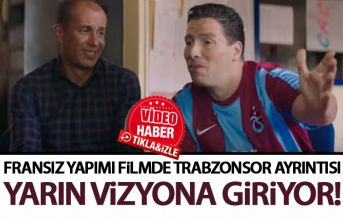 Fransız yapımı filmde Trabzonspor ayrıntısı!...