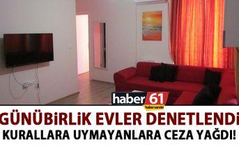 Trabzon'da kurallara uymayan günübirlik evlere...