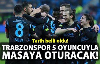 Trabzonspor 5 oyuncu ile masaya oturacak!
