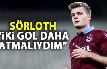 Alexander Sörtloth: iki gol daha atmalıydım!
