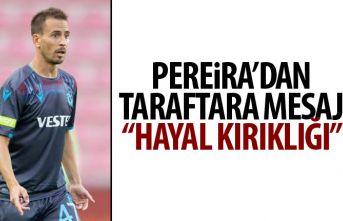 Pereira'dan taraftara mesaj: Hayal kırıklığı!
