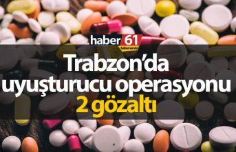 Trabzon'da uyuşturucu operasyonu : 2 gözaltı