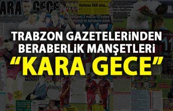 Trabzon Gazetelerinden Gençlerbirliği maçı manşetleri
