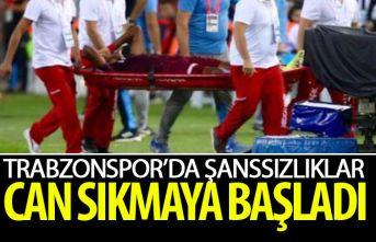 Trabzonspor'da şanssızlıklar can sıkmaya başladı