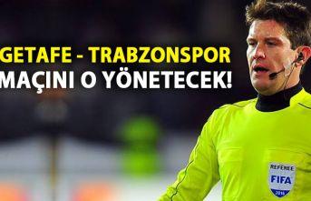 Trabzonspor Getafe maçı hakemi belli oldu