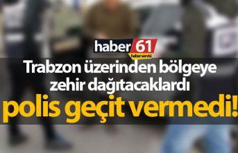 Trabzon üzerinden bölgeye dağıtılacaktı, polis...