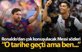 Ronaldo'dan Messi sözleri: Kariyerimin sonunda...