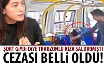 Şort giydi diye Trabzonlu kıza saldırmıştı!...