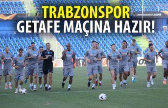 Trabzonspor Getafe maçına hazır!