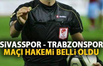 Trabzonspor'un Sivasspor maçını o yönetecek!