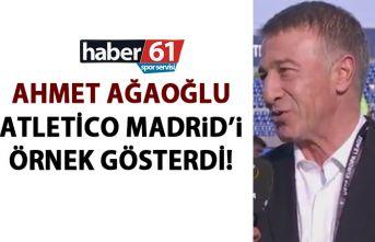 Ağaoğlu'ndan Atletico Madrid örneği