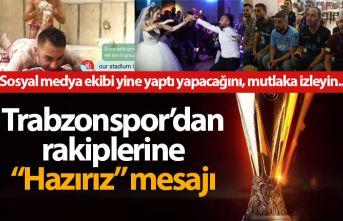 """Trabzonspor'dan Avrupa'ya """"Hazırız""""..."""
