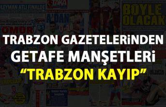 Trabzon Gazetelerinden Getafe manşetleri