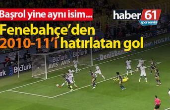 Fenerbahçe'den 2010-11'i hatırlatan gol!