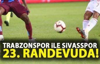 Sivasspor ileTrabzonspor 23. randevuda
