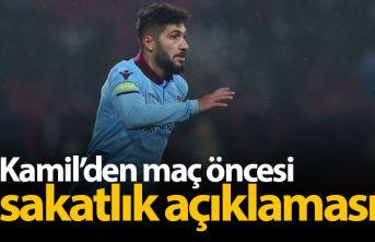 Kamil Ahmet'ten sakatlık açıklaması