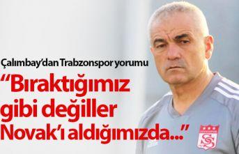 Rıza Çalımbay: Trabzonspor bıraktığımız gibi...