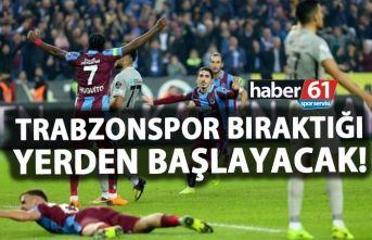 Trabzonspor bitirdiği yerden başlayacak!