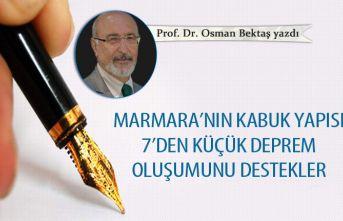 Marmara'nın kabuk yapısı 7'den küçük deprem oluşumunu destekler