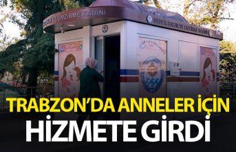 Trabzon'da anneler için hizmete girdi
